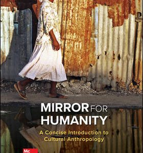 Solution Manual For Mirror for Humanity: A Concise Introduction to Cultural Anthropology 11th Edition By Kottak