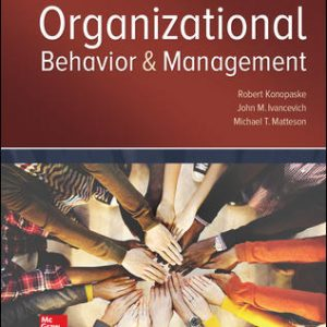 Solution Manual For Organizational Behavior and Management 11th Edition By Konopaske