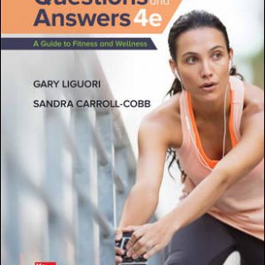 Solution Manual For Questions and Answers: A Guide to Fitness 4th Edition By Liguori
