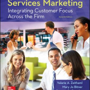 Solution Manual For Services Marketing: Integrating Customer Focus Across the Firm 7th Edition By Zeithaml