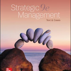 Solution Manual For Strategic Management: Text and Cases 9th Edition By Dess