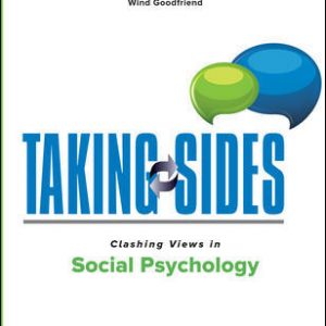 Solution Manual For Taking Sides: Clashing Views in Social Psychology 6th Edition By Goodfriend