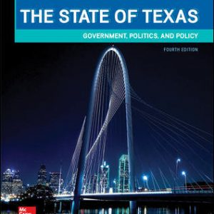 Solution Manual For The State of Texas: Government, Politics, and Policy 4th Edition By Mora