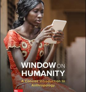 Solution Manual For Window on Humanity: A Concise Introduction to General Anthropology 8th Edition By Kottak