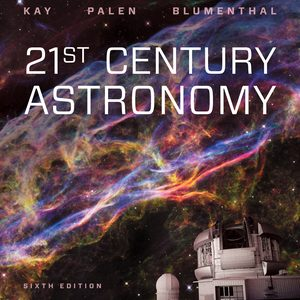 Solution Manual for 21st Century Astronomy 6th Edition by Laura Kay