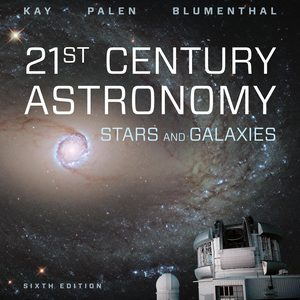 Solution Manual for 21st Century Astronomy: Stars & Galaxies 6th Edition by Laura Kay