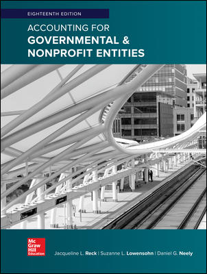 Solution Manual for Accounting for Governmental & Nonprofit Entities 18th Edition By Reck