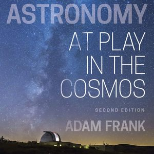 Solution Manual for Astronomy: At Play in the Cosmos 2nd Edition by Adam Frank