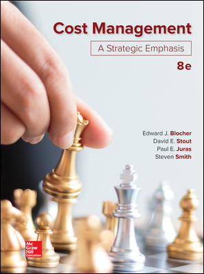 Solution Manual for Cost Management: A Strategic Emphasis 8th Edition By Blocher