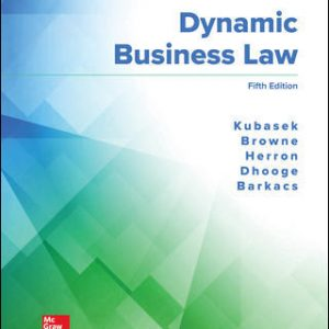 Solution Manual for Dynamic Business Law 5th Edition By Kubasek