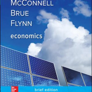 Solution Manual for Economics, Brief Edition 3rd Edition By McConnell