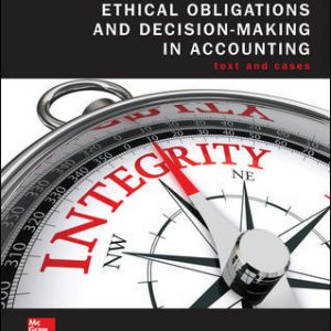 Solution Manual for Ethical Obligations and Decision-Making in Accounting: Text and Cases 5th Edition By Mintz