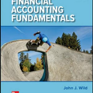 Solution Manual for Financial Accounting Fundamentals 6th Edition By Wild