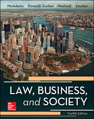 Solution Manual for Law, Business and Society 12th Edition By McAdams