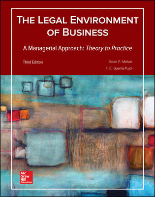 Solution Manual for Legal Environment of Business A Managerial Approach: Theory to Practice 3rd Edition By Melvin