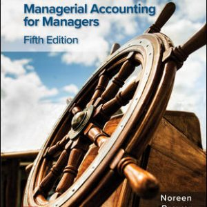 Solution Manual for Managerial Accounting for Managers 5th Edition By Noreen