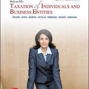 Solution Manual for McGraw-Hill's Taxation of Individuals and Business Entities 2019 Edition 10th Edition By Spilker