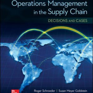 Solution Manual for OPERATIONS MANAGEMENT IN THE SUPPLY CHAIN: DECISIONS & CASES 7th Edition By Schroeder