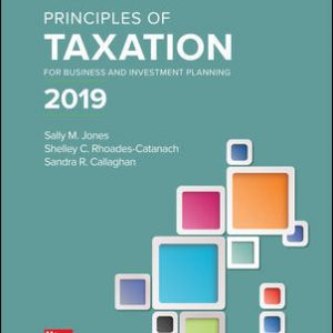 Solution Manual for Principles of Taxation for Business and Investment Planning 2019 Edition 22nd Edition By Jones