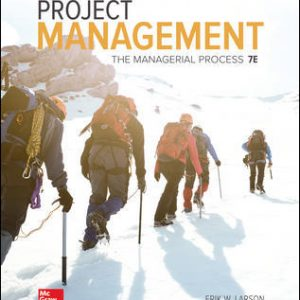Solution Manual for Project Management: The Managerial Process 7th Edition By Larson