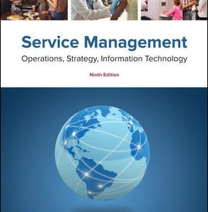 Solution Manual for Service Management: Operations, Strategy, Information Technology 9th Edition By Bordoloi