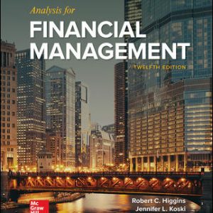 Test Bank For Analysis for Financial Management 12th Edition By Higgins