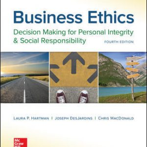 Test Bank For Business Ethics: Decision Making for Personal Integrity & Social Responsibility 4th Edition By Hartman