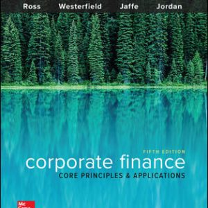 Test Bank For Corporate Finance: Core Principles and Applications 5th Edition By Ross