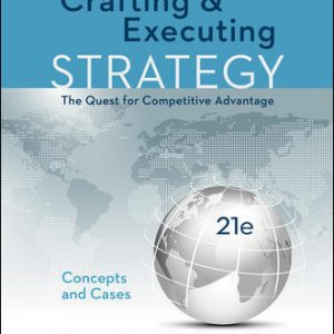 Test Bank For Crafting & Executing Strategy: The Quest for Competitive Advantage: Concepts and Cases 21st Edition By Jr