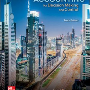Test Bank for Accounting for Decision Making and Control 10th Edition By Zimmerman
