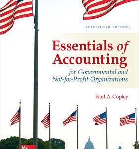 Test Bank for Accounting for Essentials of Accounting for Governmental and Not-for-Profit Organizations 13th Edition By Copley