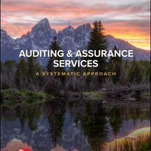 Test Bank for Auditing & Assurance Services: A Systematic Approach 11th Edition By Jr