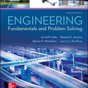 Test Bank For Engineering Fundamentals and Problem Solving 7th Edition By Eide