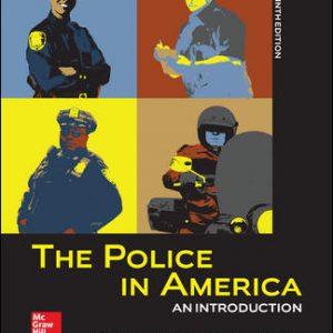 Test Bank For The Police in America: An Introduction 9th Edition By Walker