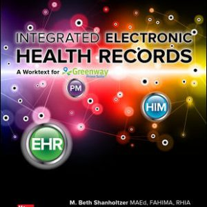 Test Bank for Integrated Electronic Health Records with Connect 3rd Edition By Shanholtzer