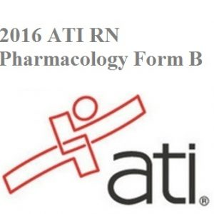 Actual ATI Test BANK For ATI RN PROCTORED PHARMACOLOGY FORM B 2016