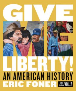 Test Bank for Give Me Liberty! An American History Full 6th Edition Volume Two by Foner