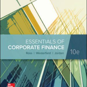 Test Bank For Essentials of Corporate Finance 10th Edition By Ross