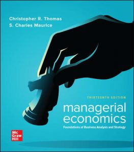 Test Bank For Managerial Economics: Foundations of Business Analysis and Strategy 13th Edition By Thomas (Copy)