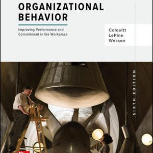 Test Bank For Organizational Behavior: Improving Performance and Commitment in the Workplace 6th Edition By Colquitt