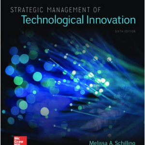 Test Bank For Strategic Management of Technological Innovation 6th Edition By SCHILLING