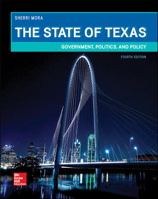 Test Bank For The State of Texas: Government, Politics, and Policy 4th Edition By Mora