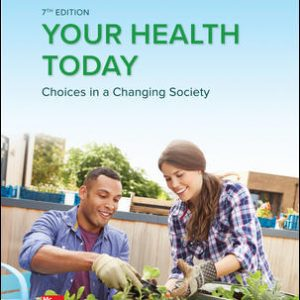 Test Bank For Your Health Today: Choices in a Changing Society 7th Edition By Teague