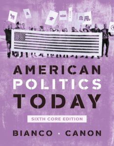 Test Bank for American Politics Today Core 6th Edition by Bianco