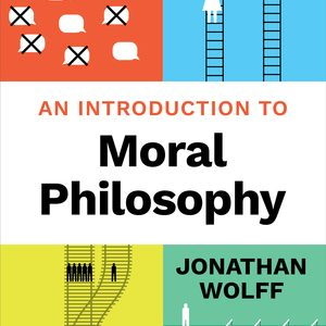 Test Bank for An Introduction to Moral Philosophy 1st Edition by Wolff