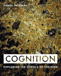 Test Bank for Cognition: Exploring the Science of the Mind 7th Edition by Daniel Reisberg, ISBN: 9780393691207