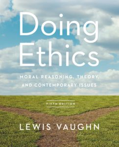 Test-Bank-for-Doing-Ethics-Moral-Reasoning-Theory-and-Contemporary-Issues-5th-Edition-by-Lewis-Vaughn-ISBN-9780393691399-243x300