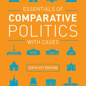 Test Bank for Essentials of Comparative Politics with Cases 6th AP® Edition by Patrick H O'Neil