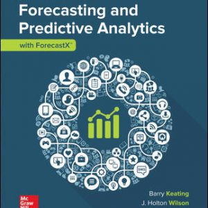 Test Bank for Forecasting and Predictive Analytics with Forecast X (TM) 7th Edition By Keating