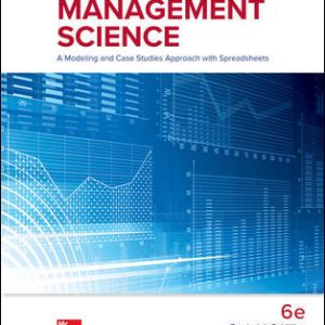 Test Bank for Introduction to Management Science: A Modeling and Case Studies Approach with Spreadsheets 6th Edition By Hillier